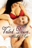 Veiled Desire (Veiled, #1)