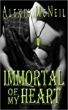 Immortal of My Heart (Immortal Series, #2)