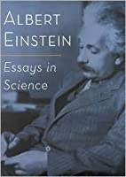 Essays In Science By Albert Einstein Essays In Science