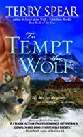 To Tempt the Wolf (Heart of the Wolf, #3)