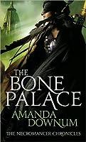The Bone Palace (The Necromancer Chronicles, #2)