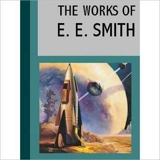 """Works of E. E. """"Doc"""" Smith by E.E. """"Doc"""" Smith"""