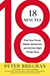 Book cover for 18 Minutes: Find Your Focus, Master Distraction, and Get the Right Things Done