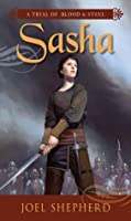Sasha (A Trial of Blood & Steel # 1)