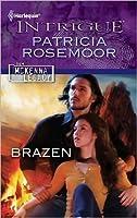 Brazen (The McKenna Legacy) (Harlequin Intrigue #1261)