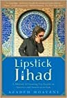 Book cover for Lipstick Jihad: A Memoir of Growing up Iranian in America and American in Iran