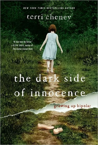 The Dark Side of Innocence: Growing Up Bipolar by Terri Cheney
