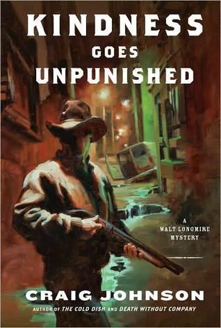 Kindness Goes Unpunished (Walt Longmire Book 3)