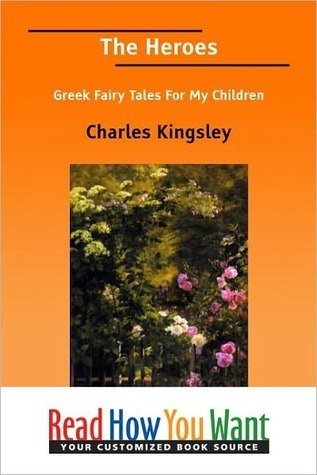 The Heroes, or, Greek Fairy Tales for My Children