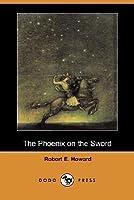 The Phoenix on the Sword (The 'Conan' Stories)