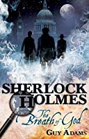 Sherlock Holmes: The Breath of God (Further Adventures of Sherlock Holmes)