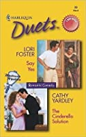 Say Yes / The Cinderella Solution (Harlequin Duets, #23)