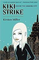 Inside the Shadow City (Kiki Strike,#1)