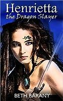Henrietta the Dragon Slayer (Henrietta the Dragon Slayer, #1)