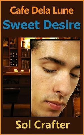 Sweet Desire (Cafe Dela Lune, #2)