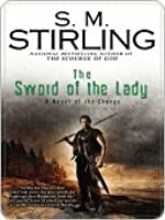 The Sword of the Lady (Emberverse, #6)
