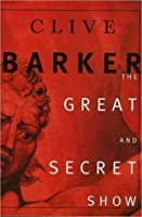 The Great And Secret Show (Book of the Art #1)