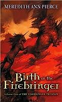 Birth of the Firebringer (Firebringer, #1)