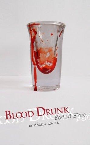 Blood Drunk: Faded Blue
