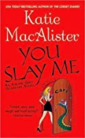 You Slay Me (Aisling Grey: Guardian, #1)