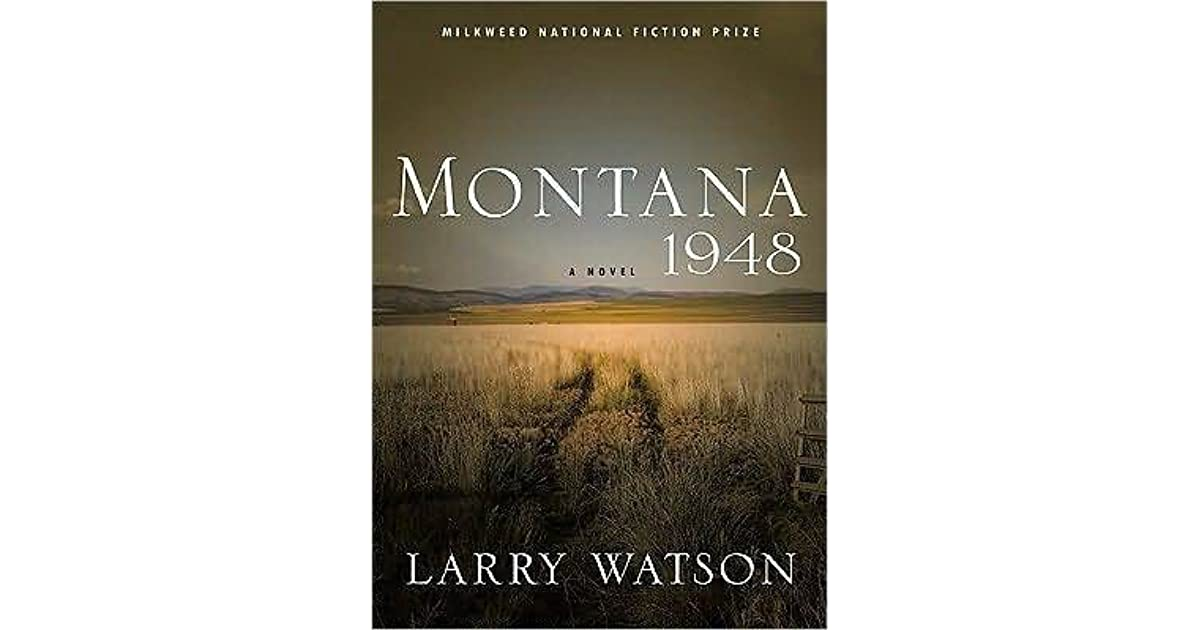 literary analysis of the novella montana 1984 written by larry watson Pdf downloads of all 614 litcharts literature guides  get all the key plot points of larry watson's montana 1948 on one page analysis, and citation info.