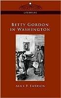 Betty Gordon in Washington: Or, Strange Adventures in a Great City