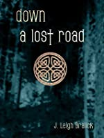 Down a Lost Road (Lost Road, #1)