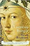 Lucrezia Borgia by Sarah Bradford