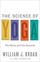 The Science of Yoga: The Myths and the Rewards