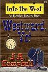 Westward, Yo! (Into The West, #1)