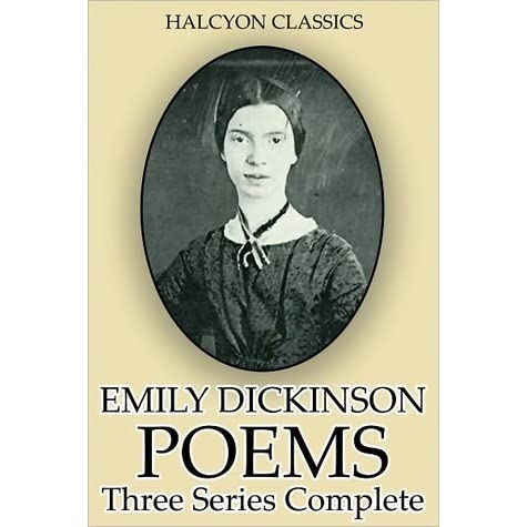 the life and poems of emily dickinson Dickinson, emily: siblings childhood portrait of emily dickinson (left) and her siblings, austin (centre) and lavinia lebrecht music and arts photo library/alamy dickinson, emily: amherst home the home of emily dickinson in amherst, massachusetts it was built for her grandparents about 1813.
