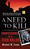 A Need to Kill: Confessions of a Teen Murderer