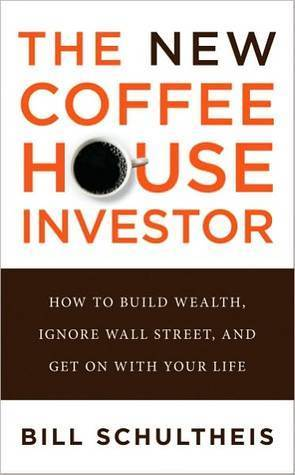 The Coffeehouse Investor How to Build Wealth- Ignore Wall Street- and Get O Your Life