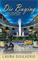 Die Buying (A Mall Cop Mystery, #1)
