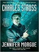 The Jennifer Morgue (Laundry Files, #2)