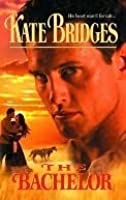 The Bachelor (Reid Brothers' Trilogy, #2)(Canadian Mounties, #5)