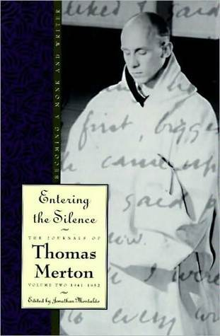 Entering the Silence: Becoming a Monk and a Writer: 2 (The Journals of Thomas Merton)