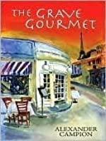The Grave Gourmet (Capucine Culinary Mysteries, #1)