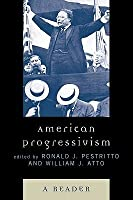American Progressivism: A Reader