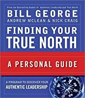 Finding Your True North: A Personal Guide (Warren Bennis)