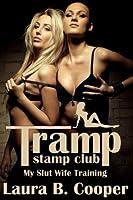 Tramp Stamp Club: My Slut Wife Training