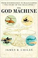 The God Machine: From Boomerangs to Black Hawks: The Story of the Helicopter