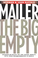 The Big Empty: Dialogues on Politics, Sex, God, Boxing, Morality, Myth, Poker & Bad Conscience in America