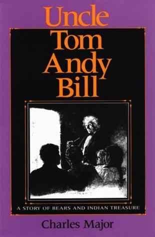 Uncle Tom Andy Bill: A Story of Bears and Indian Treasure (Library of Indiana Classics)