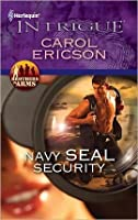 Navy SEAL Security (Harlequin Intrigue)