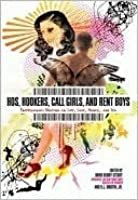 Hos, Hookers, Call Girls, and Rent Boys: Professionals Writing on Life, Love, Money, and Sex