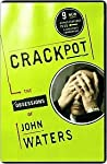Book cover for Crackpot: The Obsessions of John Waters