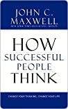 Book cover for How Successful People Think: Change Your Thinking, Change Your Life