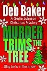 Murder Trims the Tree: Christmas Novella (Gertie Johnson, #4.5)