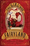 Book cover for The Girl Who Circumnavigated Fairyland in a Ship of Her Own Making (Fairyland, #1)